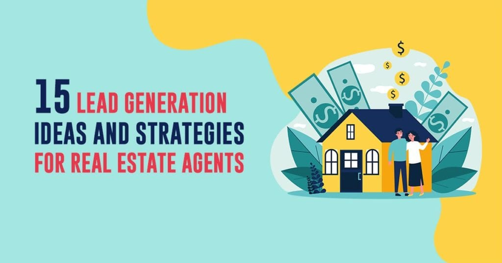15 lead generation ideas and strategies for real estate agents header image with house | AgentAdvice.com
