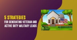 5 strategies for generating active duty military and veteran leads header image | AgentAdvice.com