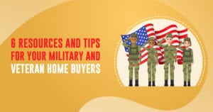 6 resources and tips for your military and veteran home buyers header image | AgentAdvice.com