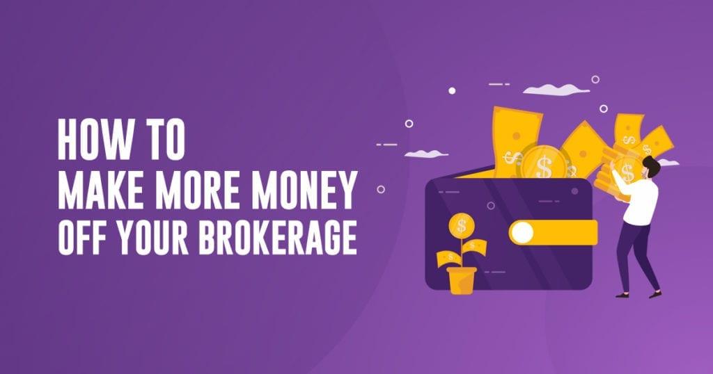 make money off your brokerage