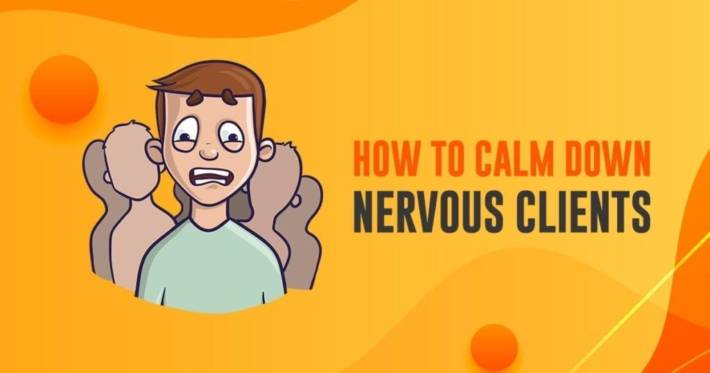nervous clients