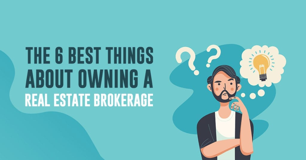 6 best things about owning brokerage