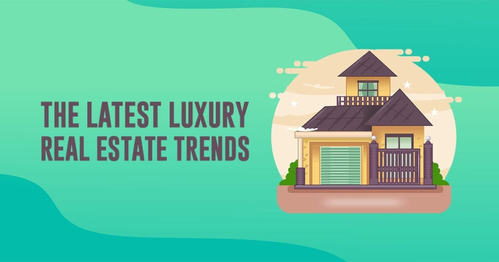 latest luxury real estate trends