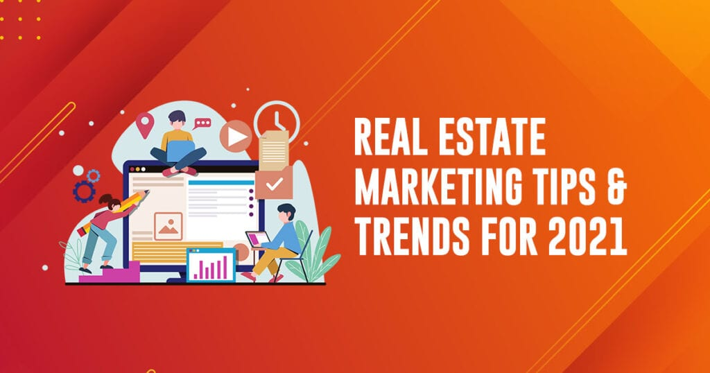 real estate marketing tips for 2021